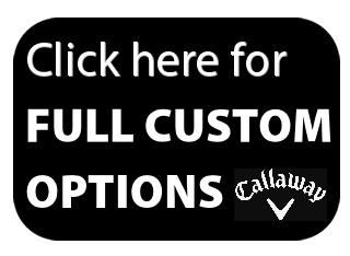 Custom built Callaway 2019 model irons