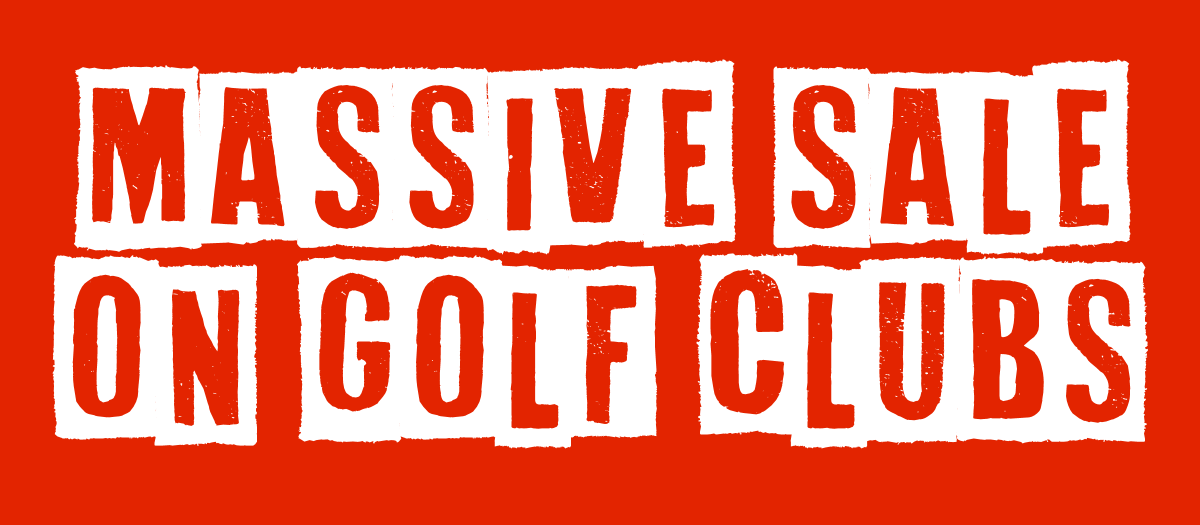 Massive sale on golf clubs!