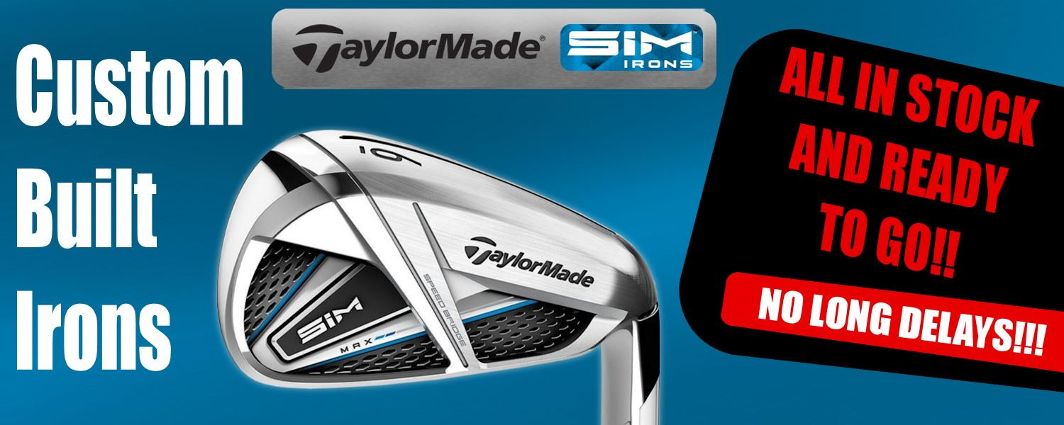 TaylorMade SIM Irons - Custom specs in stock!